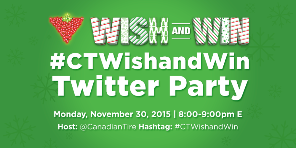 Canadian Tire Wish and Win Twitter Party Nov 30 2015 8 pm EST