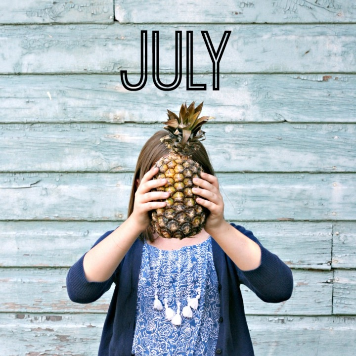 July is for…