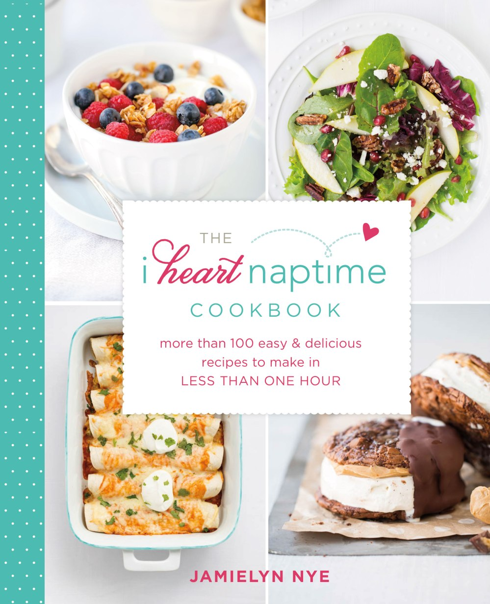 the-i-heart-naptime-cookbook-by-jamielyn-nye-cover
