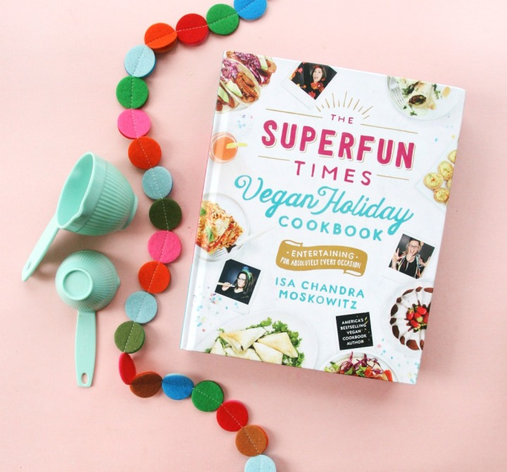 The Superfun Times Vegan Holiday Cookbook by Isa Chandra Moskowitz + Win a copy!