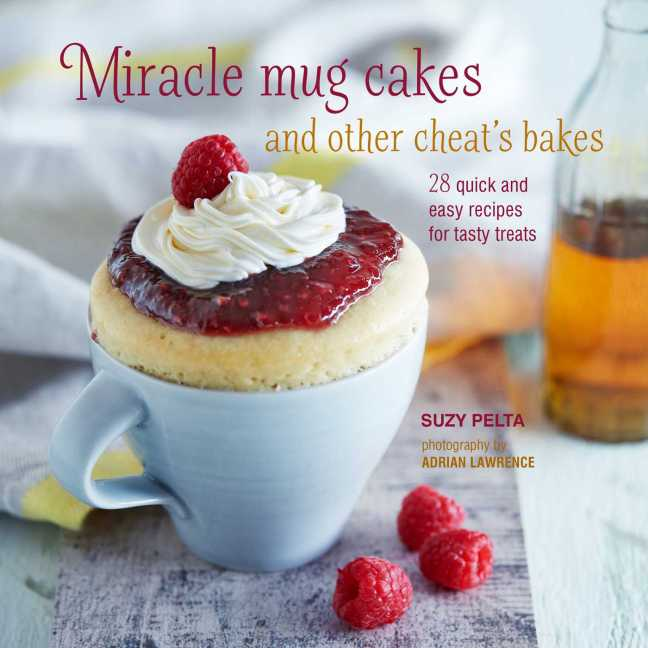 miracle-mug-cakes-and-other-cheats-bakes-official cover