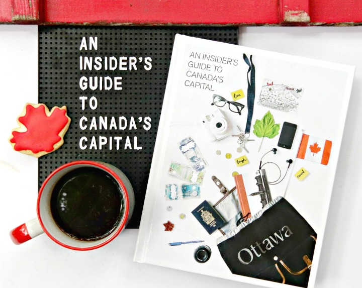 An Insider's Guide to Canada's Capital + Win a copy! #Ottawa2017