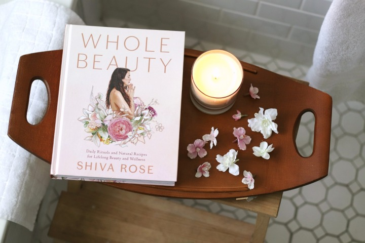 Whole Beauty: Daily Rituals and Natural Recipes for Lifelong Beauty and Wellness by ShivaRose